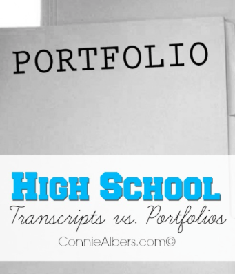 Learn the difference between a high school transcript and a portfolio. Determine which is best of for your homeschool child. ConnieAlbers.com