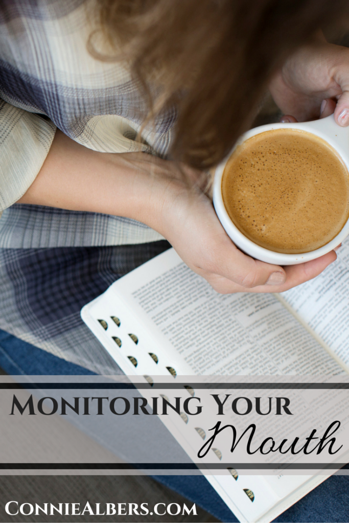 Monitoring your mouth according to God's will. ConnieAlbers.com