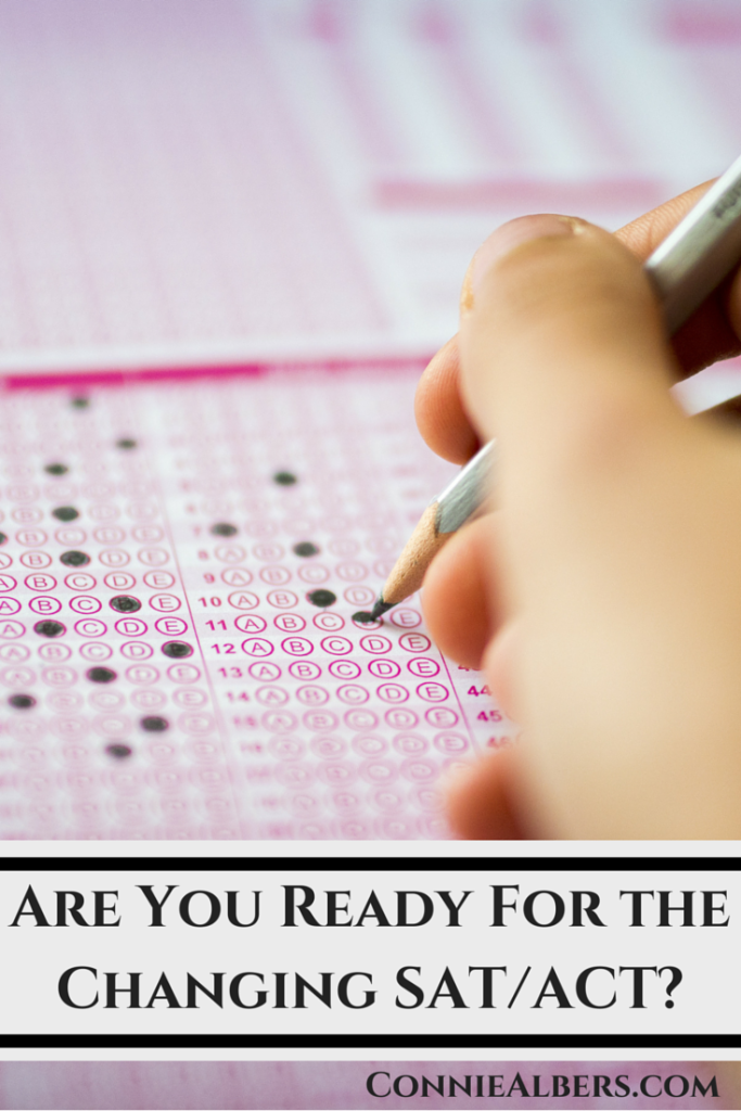 Changes have come to the SAT and ACT. Make sure your child is ready for the changes. ConnieAlbers.com