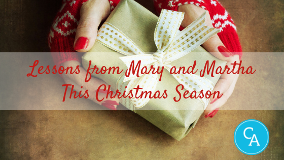 Lessons from Mary and Martha this Christmas Season