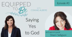 Saying Yes to God with Sherri Seligson - ETB #3