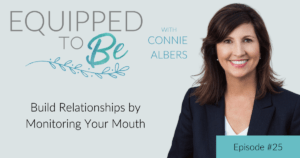 Build Relationships by Monitoring Your Mouth - ETB #25