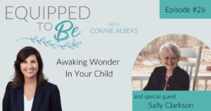 Awaking Wonder In Your Child with Sally Clarkson - ETB #26