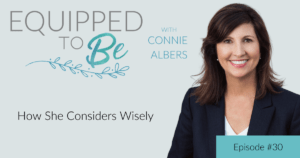 How She Considers Wisely - ETB #30