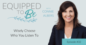 Wisely Choose Who You Listen To - ETB #32