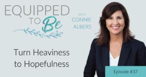 Turn Heaviness to Hopefulness - ETB #37