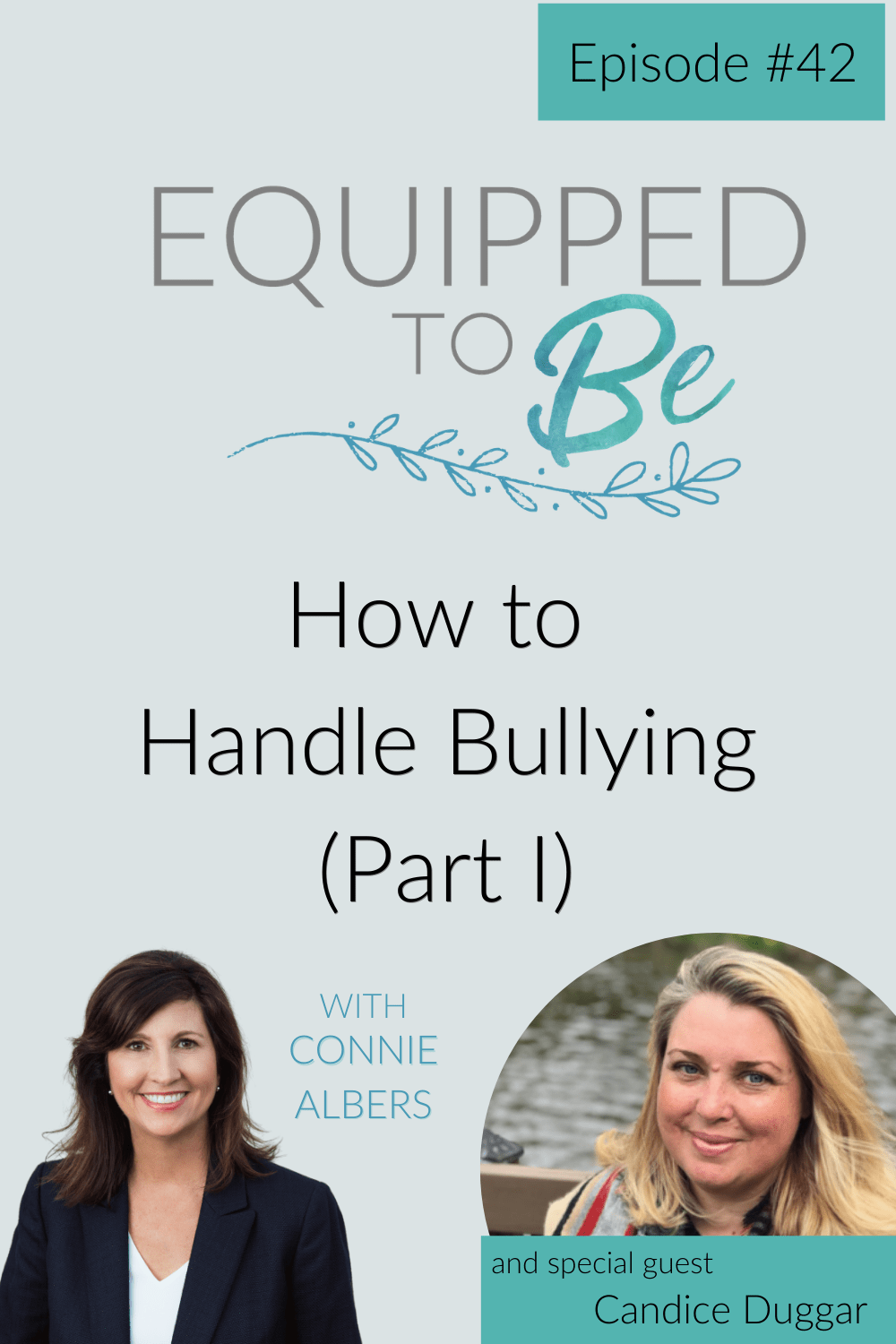 How to Handle Bullying with Candice Duggar (Part I) - ETB #42