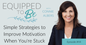 Simple Strategies to Improve Motivation When You're Stuck - ETB #44