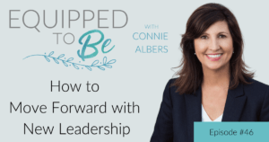 How to Move Forward with New Leadership - ETB #46