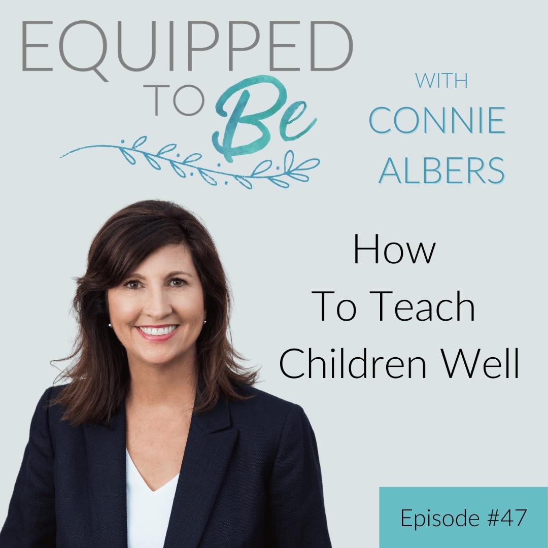 How To Teach Children Well - ETB #47