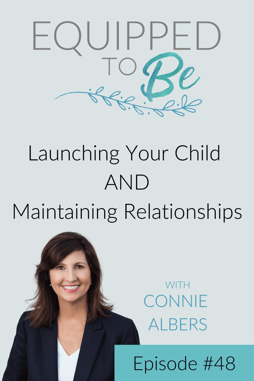 Launching Your Child AND Maintaining Relationships - ETB #48