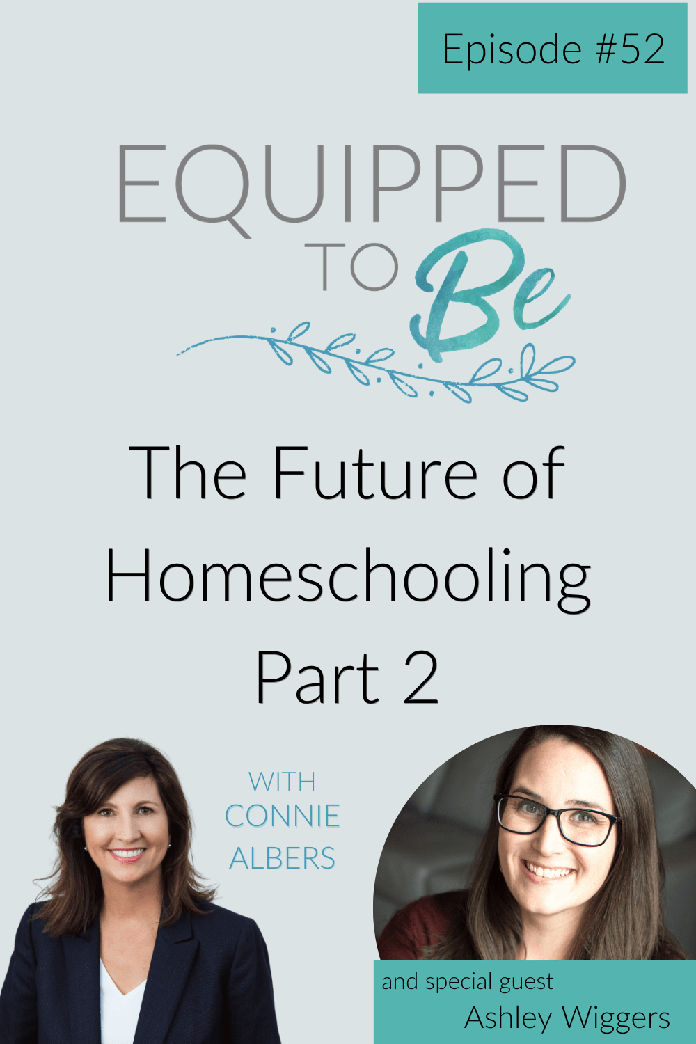 The Future of Homeschooling with Ashley Wiggers Part 2- ETB #52