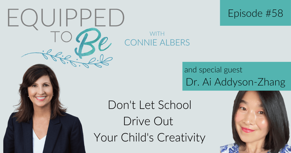 Don't Let School Drive Out Your Child's Creativity with Dr. Ai Addyson-Zhang Part II – ETB #58