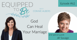 God Can Heal Your Marriage with Jill Savage - ETB #62