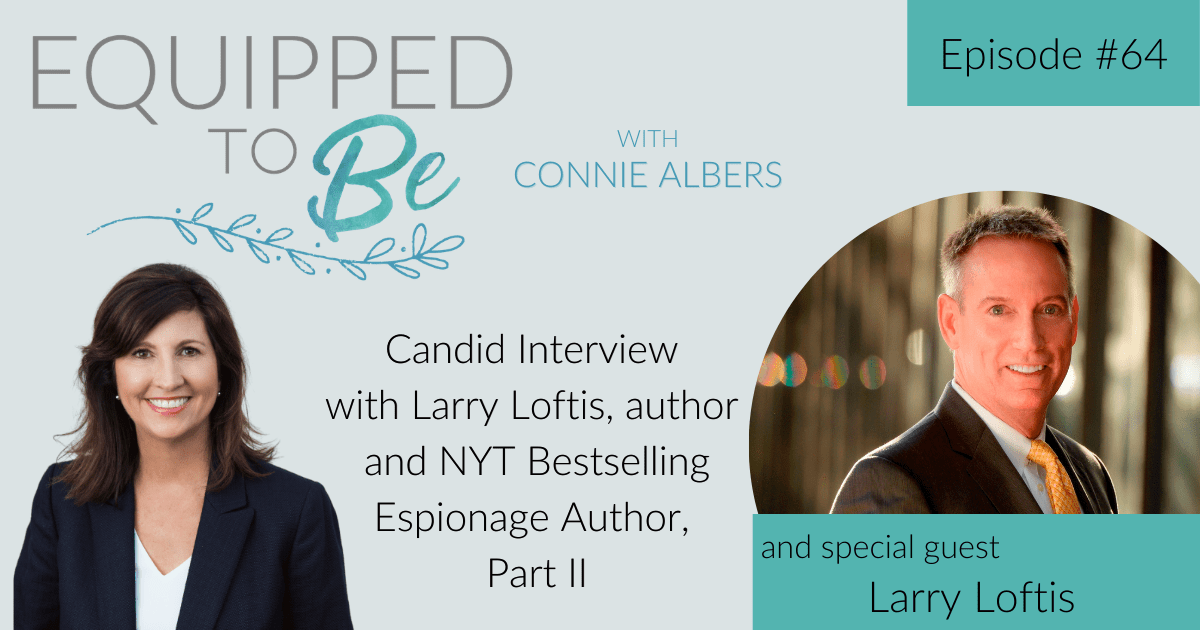 Candid Interview with Larry Loftis, author and NYT Bestselling Espionage Author, Part II – ETB #64