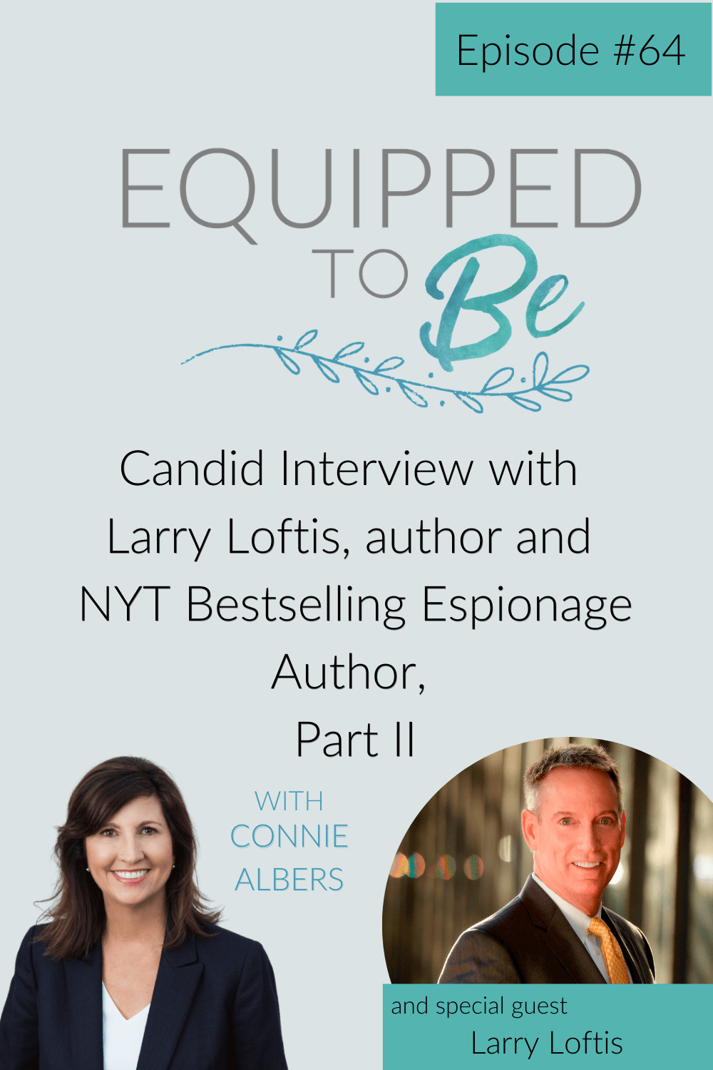 Candid Interview with Larry Loftis, author and NYT Bestselling Espionage Author, Part II - ETB #64