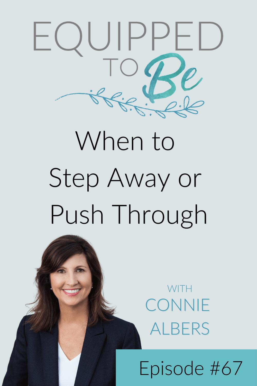 When to Step Away or Push Through - ETB #67