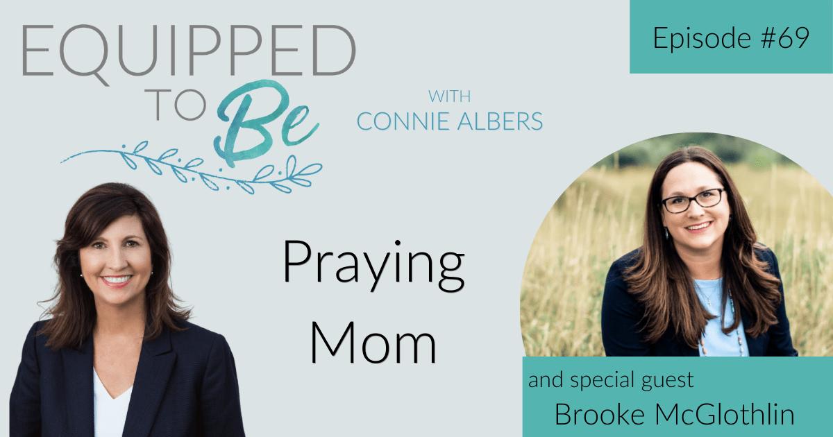 Praying Mom with Brooke McGlothlin – ETB #69
