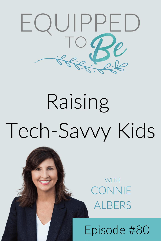 Raising Tech-Savvy Kids - ETB #80